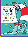 Mario, lupo di mare : intorno al mondo in barca a vela