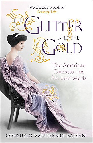 The Glitter and the Gold: The American Duchess—In Her Own Words