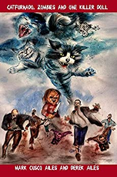 Catfurnado, Zombies and One Killer Doll by [Ailes, Mark Cusco, Ailes, Derek]