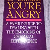 Of Course You Are Angry, Rosellini, Gayle and Worden, Mark, 0062554425