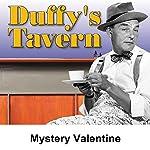 Duffy's Tavern: Mystery Valentine | Ed Gardner