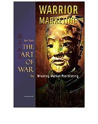 Warrior Marketing: Sun Tzu's The Art of War for Winning Market Positioning
