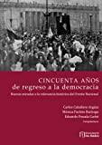 img - for Cincuenta a os de regreso a la democracia: Nuevas miradas a la relevancia hist rica del frente nacional (Spanish Edition) book / textbook / text book