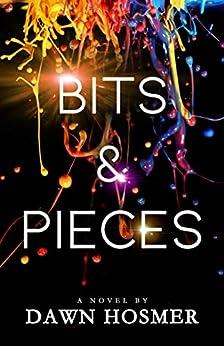 Bits & Pieces by [Hosmer, Dawn]