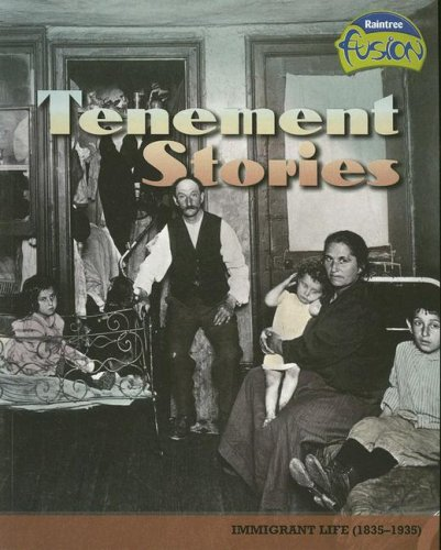 Tenement Stories: Immigrant Life (1835-1935) (American History Through Primary Sources)