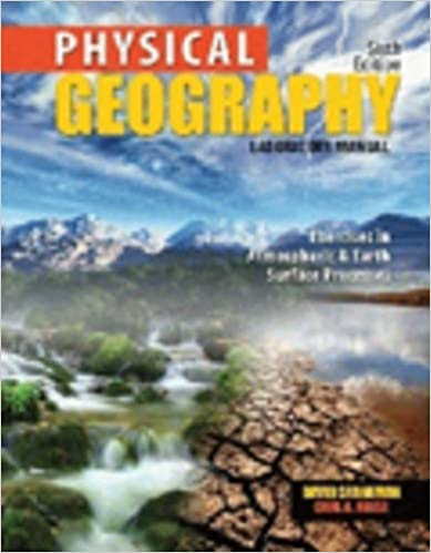 Physical geography laboratory manual exercises in atmospheric and physical geography laboratory manual exercises in atmospheric and earth surface processes 6th edition fandeluxe Images