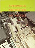 Experimental Architecture In Los Angeles
