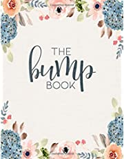 The Bump Book: 40 Week Pregnancy Planner & Organizer Book for Expecting Mothers   Checklists, Trimester Milestones & Baby Memory Book [COLORED EDITION]