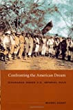Front cover for the book Confronting the American Dream: Nicaragua under U.S. Imperial Rule by Michel Gobat