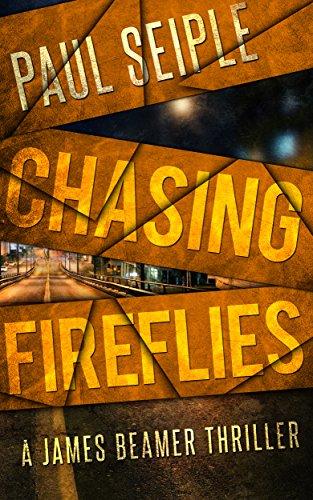 Chasing Fireflies (A James Beamer Thriller Book -