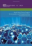 World Bank Group Support for Innovation and Entrepreneurship, World Bank, 1464801363