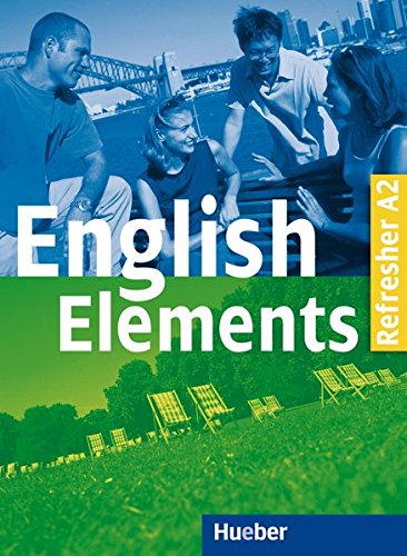 English Elements Refresher A2: 10 units with back-up material including CD / Lehr- und Arbeitsbuch mit Audio-CD