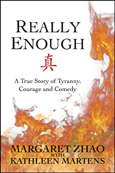 Really Enough: A True Story Of Tyranny, Courage and Comedy by [Martens, Kathleen, Margaret Zhao]