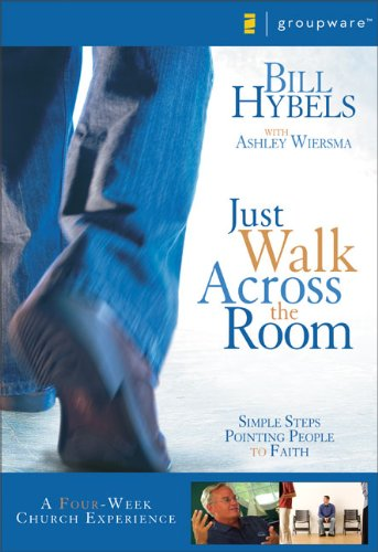 - Just Walk Across the Room Curriculum Kit: Simple Steps Pointing People to Faith (Small Group DVD)