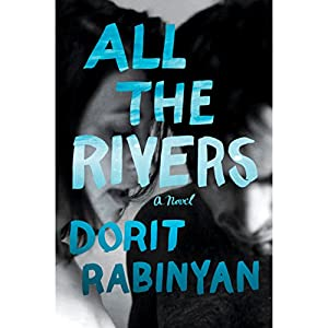 All the Rivers Audiobook