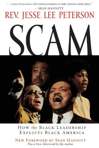 Scam  How The Black Leadership Exploits Black America