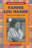 Front cover for the book Fannie Lou Hamer: Fighting for the Right to Vote (African-American Biographies) by Laura Baskes Litwin