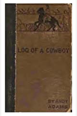 The log of a cowboy; a narrative of the old trail days Kindle Edition