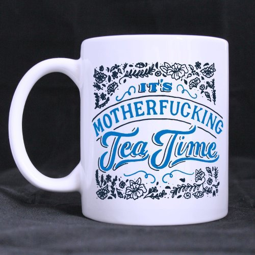 It's Motherfucking Tea Time Coffee Tea Mug Cup, 11 - Class First International Tracking Mail