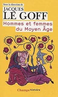 Hommes et femmes du Moyen Age, Le Goff, Jacques (Ed.)