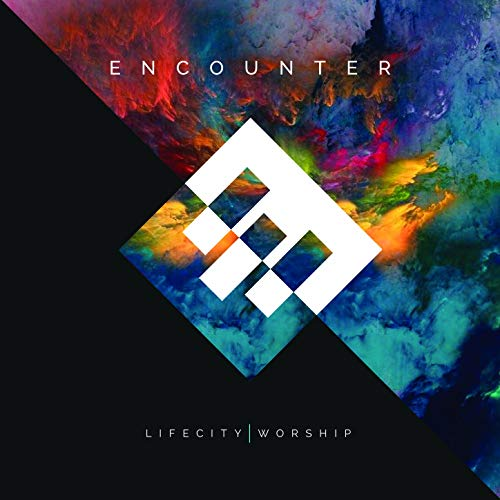 Life City Worship - Encounter (2018)