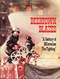 img - for Beertown Blazes: A Century of Milwaukee Firefighting book / textbook / text book
