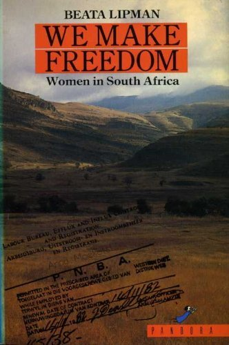 We Make Freedom: Women in South Africa Speak (The Heritage Of Slavery In South Africa)