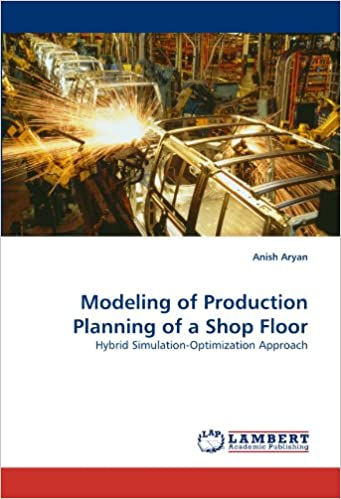 Modeling of Production Planning of a Shop Floor: Hybrid Simulation-Optimization Approach