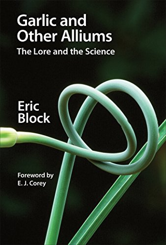 Garlic and Other Alliums: The Lore and The Science by [Block, Eric]