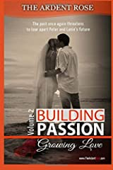 Building Passion: Growing Love (The Passion Series) (Volume 2) by Ardent Rose (2016-06-08) Paperback