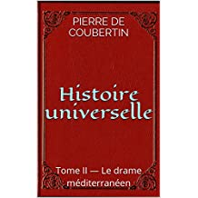 Histoire universelle: Tome II — Le drame méditerranéen (French Edition)