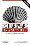 PC Hardware in a Nutshell, 2nd Edition, Robert Bruce Thompson, Barbara Fritchman Thompson, 0596003536