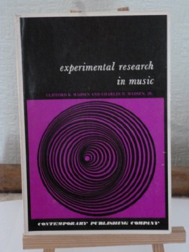 Experimental Research in Music: Workbook in Design and...