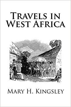 Travels in West Africa by Mary H. Kingsley (2013-02-28)