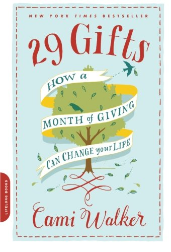 - 29 Gifts: How a Month of Giving Can Change Your Life