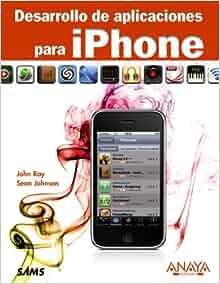 Desarrollo de aplicaciones para iPhone / Sams Teach Yourself IPhone