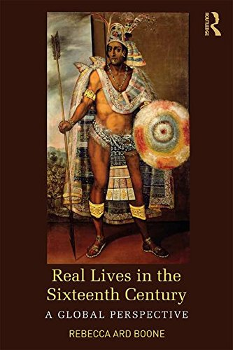 Real Lives in the Sixteenth Century: A Global