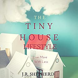 The Tiny House Lifestyle