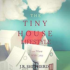 The Tiny House Lifestyle Audiobook