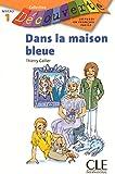 Dans la maison bleue - Niveau 1 - Lecture Découverte - Livre