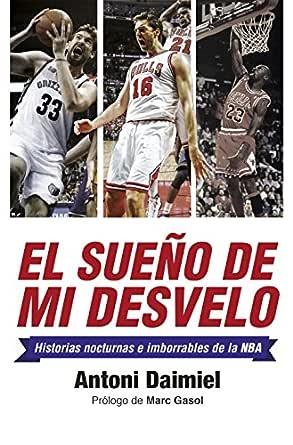 El sueño de mi desvelo: Historias de la NBA con nocturnidad ...
