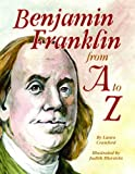 Benjamin Franklin from A to Z, Laura Crawford, 145561713X