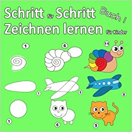 Schritt Fur Schritt Zeichnen Lernen Fur Kinder Buch 1 Schritt Fur