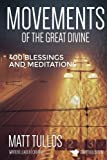 img - for The Movements of the Divine: 400 Blessings and Meditations book / textbook / text book