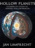 Hollow Planets: A Feasibility Study of Possible Hollow Worlds
