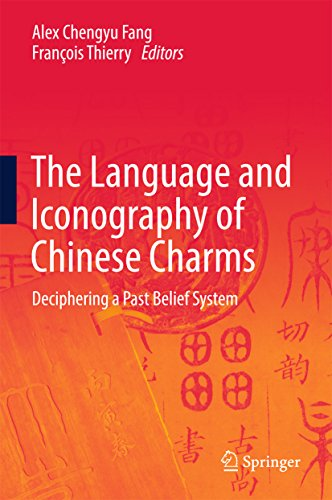 The Language and Iconography of Chinese Charms: Deciphering a Past Belief System -