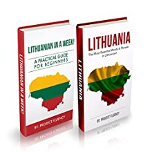 Lithuanian: Lithuanian for Beginners, 2 in 1 Book Bundle: Lithuanian in a Week & Lithuanian Phrases Books Audiobook by Project Fluency Narrated by Aist? Saab