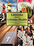img - for Lifestyles for a Lifetime Health: Your Ultimate Health & Wellness Guidebook by Dr. Gwyneth Williams (2011-03-28) book / textbook / text book