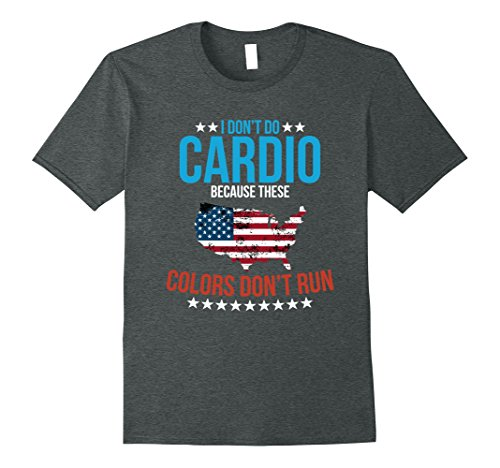 Mens I Don't Do Cardio Because These Colors Don't Run T-Shirt Large Dark Heather (Colors These Dont Run Shirt)