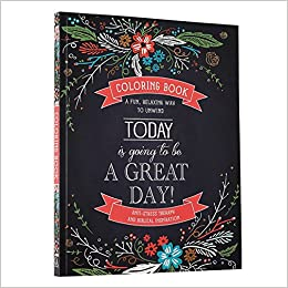Amazon Today Is Going To Be A Great Day Inspirational Adult Coloring Book 9781432113353 Christian Art Publishers Books